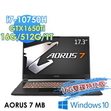 技嘉GIGABYTE AORUS 7 MB 電競筆電(i7-10750H/16G/512G+1T/GTX1650Ti/W10)