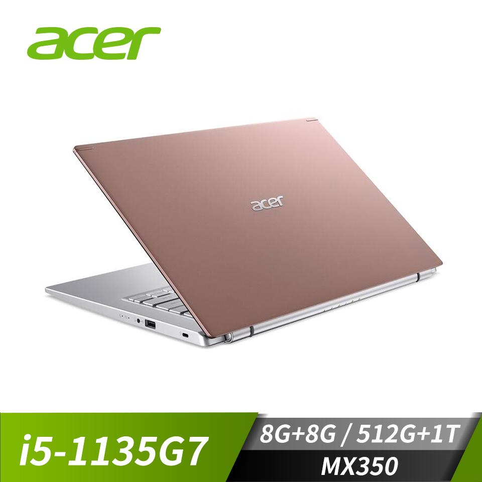 【改裝機】宏碁ACER Aspire 5 筆記型電腦 (i5-1135G7/8G+8G/512G+1T/MX350/W10) A514-54G-521D+8G+512G